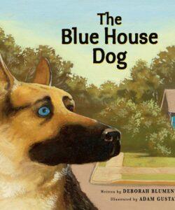 The Blue House Dog Deborah Blumenthal Childrens Book