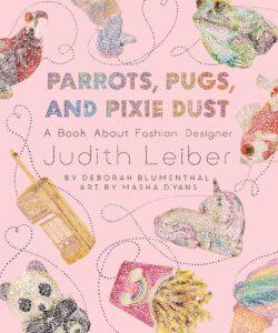 Parrots, Pugs, and Pixie Dust Deborah Blumenthal Childrens Book
